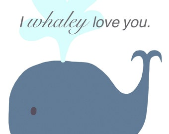 Nautical Nursery , I Whaley Love You, Nursery Wall Art, 11x14 PRINT, Nursery Decor, whale nursery