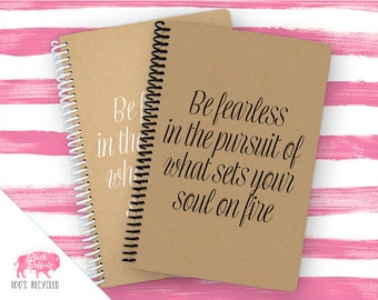 Spiral Notebook | Spiral Journal Planner | Journal | 100% Recycled | Be Fearless | BB072