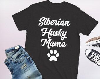 Siberian husky mama, gift Siberian husky mama, Siberian husky mama shirt, Siberian husky mama gift, Siberian husky mama tshirt