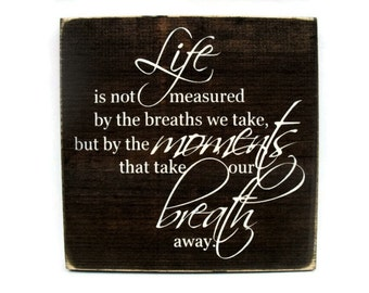 Inspirational Rustic Wood Sign Wall Hanging Home Decor  - Life is Not Measured by the Breaths We Take (#1296)
