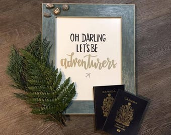 Oh Darling Lets Be Adventures Quote