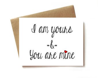 anniversary card for boyfriend, husband, wife, girlfriend. Love card - I am yours & you are mine.