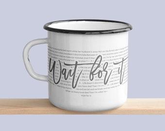 Wait for it, Hamilton inspired,  enamel camping mug.