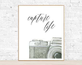 Capture Life instant download printable wall art
