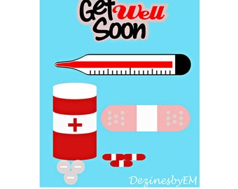Get Well Soon SVG for Silhouette and Cricut. Get Well Soon SVG vector. Pill Bottle, Thermometer Bandaid SVG