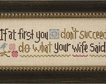 Lizzie Kate Snippet S103 - Do What Your Wife Said! - Cross Stitch Chart, Pattern