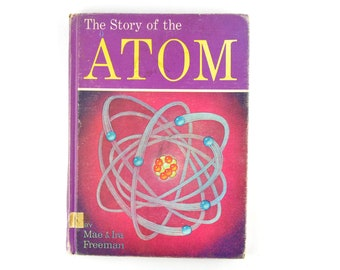 "Vintage Science Text Book ""The Story of the ATOM"", by the Freeman's, 1960"