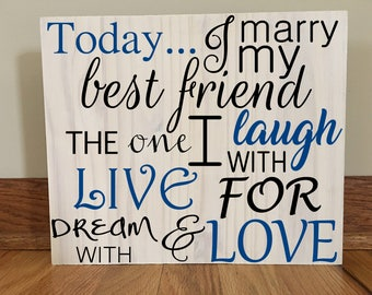 Today I Marry My Best Friend Sign/Wedding Sign/Rustic Wedding Sign/Home Decor/Wedding Decor/Rustic Decor/Wood Sign/ Rustic Wood Sign
