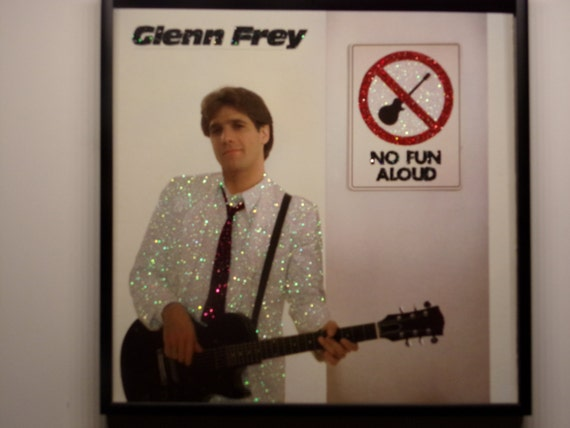 Glittered Record Album - Glenn Frey - No Fun Aloud