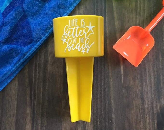 Sand Spiker Life is Better at the Beach Yellow Drink Holder Summer Vacation
