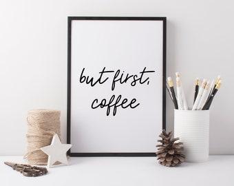 But First Coffee Print   Coffee Addict A4 Print   Coffee Lover Print   Funny Quote Print   Cute Prints   Semi Gloss Print   Graphic Art