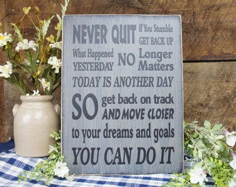 Motivational Subway Sign Never Quit, if you stumble get back up..today is another day..move closer to your dreams and goals You can do it.