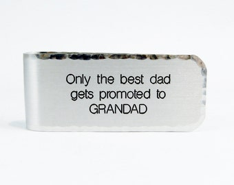 Baby Announcement / Father's Day Gift / Grandfather Gift ~ Only the best dad gets promoted to GRANDAD - Money Clip which can be customized