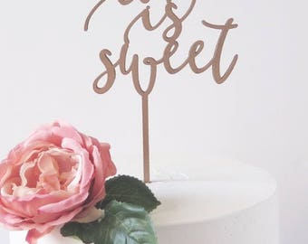 love is sweet Cake Topper/Laser Cut wood/Wedding/Engagement/Bridal Party/Birthday/Calligraphy Script