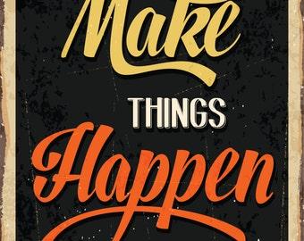SIGN Aluminum INSPIRING Make Things Happen