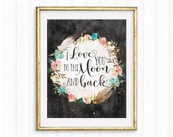 I love you to the moon and back, Printable Wall Art, Nursery Print, Bedroom decor, Baby quote, Watercolor floral, Black background quote