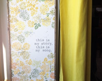 Yellow Floral Wood Sign. This is my Story. This is my Song.