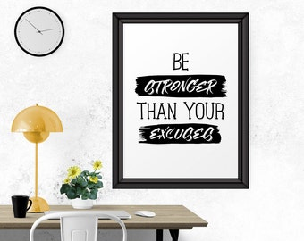 Inspirational Print, Be Stronger Than Your Excuses, Motivational Print, Black and White Art, Printable Wall Decor, Motivational Quote