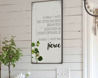 Today I will be fierce, Shabby Chic Farmhouse Artwork, Subway Artwork, Vintage Signs, Farmhouse Decor, Shiplap, Inspirational Quotes