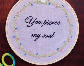 You Pierce My Soul - Captain Wentworth - Jane Austen Persuasion Hand Embroider Wall Art - 6 Inch