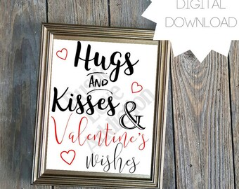 Hugs and Kisses and Valentine's Day Wishes Printable Sign, Instant Download, Valentine's Decor, & Kisses, Home Decor, Party Decor, Signs