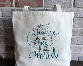 Be The Change Tote bag - Inspirational Quote Gift - Positive Christmas Gift - Gift for Friend - Resist - Gift for Coworker - Gifts for Her