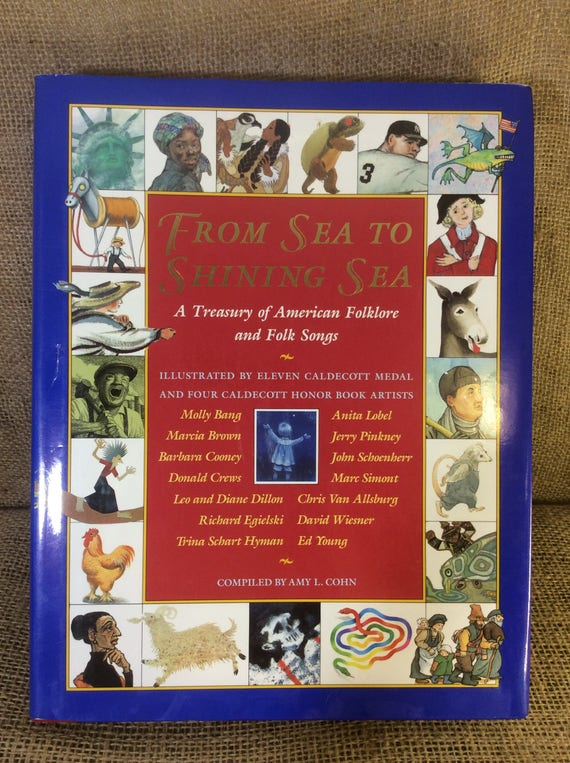 From Sea to Shining Sea from 1983, vintage folklores and folk songs, compiled by Amy L. Cohn
