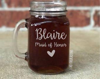 Bridesmaid Mason Jar Glass,  Engraved Mason Jar, Rustic Wedding, Bridesmaid Gift, Maid of Honor Gift, Rustic Gift, Mason Jar Glasses