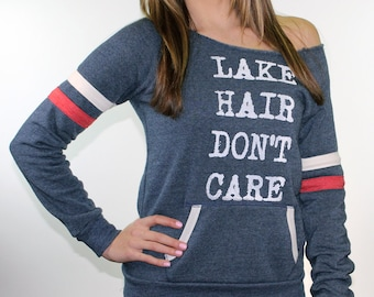 Lake Life. Slouchy Sweatshirt. Graphic Tees For Women. Lake Hair Don't Care Sweatshirt. workout clothes. gym sweatshirt. swimsuit coverup.
