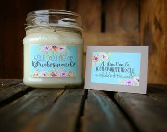 Bridesmaid Proposal Candle / Maid of Honor Proposal / 8 oz. Glass Mason Jar  / Donation to Animal Rescue included