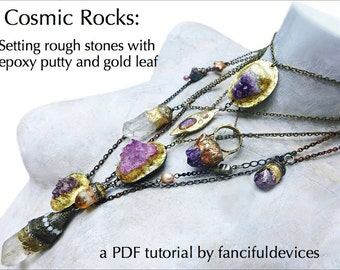 Cosmic Rocks: Setting Rough Stones with Epoxy Putty and Gold Leaf. PDF Tutorial/ ebook.
