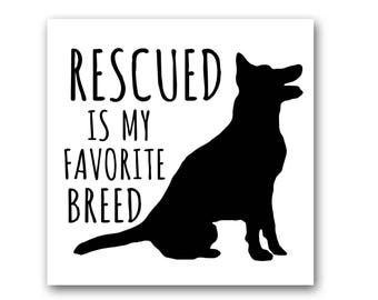 Rescued is My Favorite Breed - Refrigerator and Car Magnet