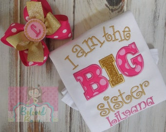 I Am The  Big Sister Bodysuit or shirt with Matching Hair Bow, New Baby, Sibling Shirt, Big Sister, New Sister Shirt, Pink and Gold