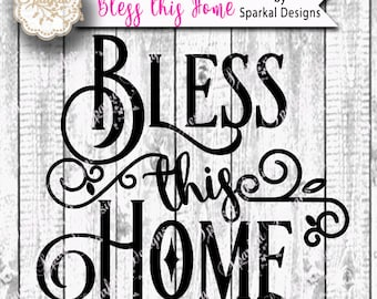 Bless This Home, Quotes Cutting design Vinyl Stencil SVG Cut File for Cricut design Space, Silhouette Studio