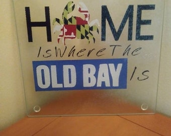 Home is where the Old Bay is Maryland cutting board