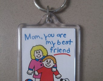 Mom, You Are My Best Friend Keychain