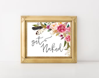 Get Naked Printable Art Print 8x10 Bathroom Wall Art, Funny Home Decor, Watercolor Floral Tribal Print, Typography Art, Quote Art Print