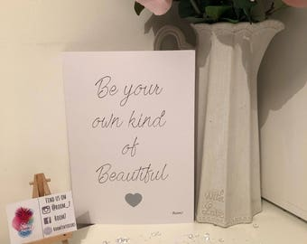 Be you own kind of beautiful