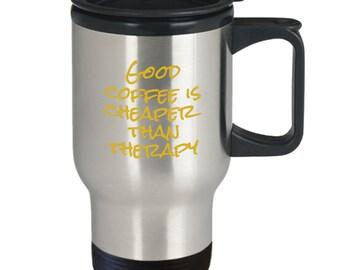 Bon café est moins cher que la thérapie - cadeau mug voyage drôle