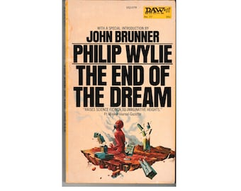 The End of the Dream by Philip Wylie, Fiction Paperback, 1951