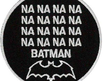 NaNaNaNa Batman Embroidered Patch 7cm Dia