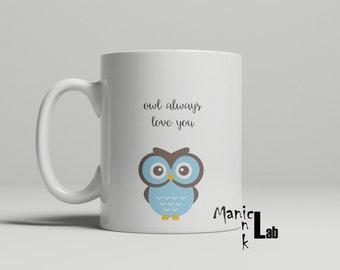 Owl Always Love You Mugs, owl mug, funny mug, gift for her, gift for him, wedding gift, engagement gift, birthday gift, double sided image