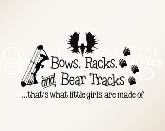 Bows Racks & Bear Tracks That's What Little Girls Are Made Of | Wall Decal | Baby Girl Moose Alaska | Hunting Theme Camo Room Crib