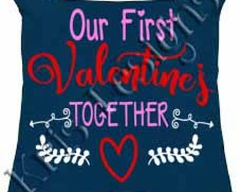 Our First Valentine's Together SVG PNG JPG