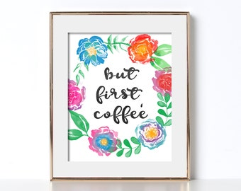 But First Coffee Print Digital Download But First Coffee Poster Coffee Wall Art Kitchen Print Coffee Prints Kitchen Poster Coffee Art Print