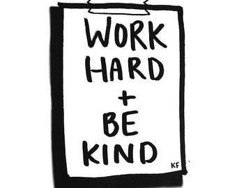 Work Hard + Be Kind Print