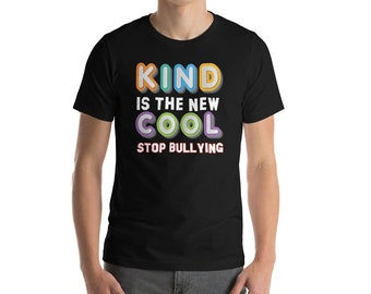 Be Kind Shirt - Kind Is The New Cool - Stop Bullying - Anti Bullying Shirt - Be Kind -Kindness Shirt - Kind Shirt - Inspirational Shirt