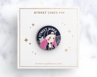 Street Vibes Hard Enamel Pin