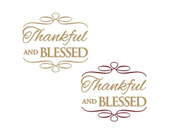 Thankful and Blessed | Thanksgiving | Glass Block Decal | Charger Plate Decal | Vinyl Decal | Glass Block Vinyl Decal | Charger Plate Vinyl