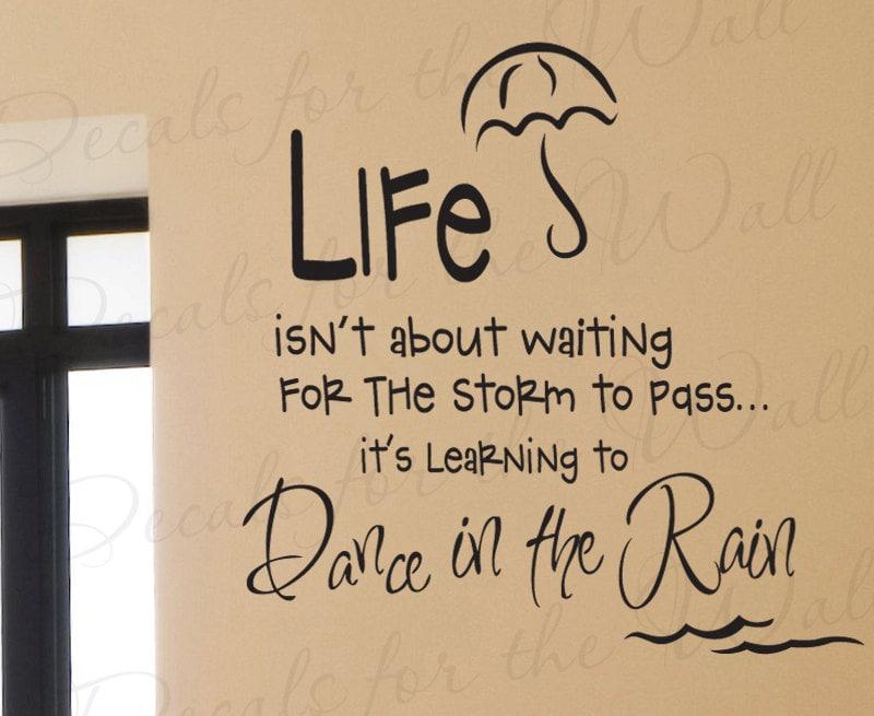 Life Isnt About Waiting Storm Pass Dance Rain Inspirational
